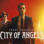 Penny Dreadful – City of Angels: sinopsis, tráiler y fecha de estreno